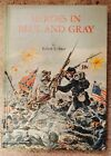 Heroes in Blue and Gray Hardcover 1965 Robert E Alter