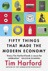 Fifty Things that Made the Modern Economy by Tim Harford.