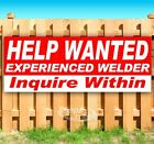 HELP WANTED EXPERIENCED WELDER Advertising Vinyl Banner Flag Sign Many Sizes