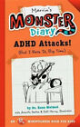Marvin's Monster Diary: ADHD Attacks! (But I Rock It, Big Time) by Raun Melmed.