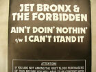 JET BRONX FORBIDDEN AIN'T DOIN' NOTHIN' / I CAN'T STAND IT red vinyl n/m