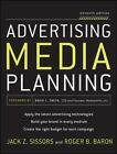 Advertising Media Planning, Seventh Edition by Jack Z. Sissors, Roger B. Baron