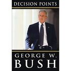 Decision Points by George W. Bush (2010, Hardcover)