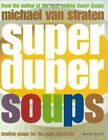 Super Duper Soups: Healing soups for mind and by van Straten, Michael 1845333322