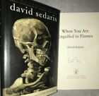 David Sedaris Autographed Book When You Are Engulfed in Flames Signed 1st ED HC