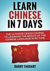 Chinese: Learn Chinese In 7 Days! - The Ultimate Cr by Taggart, Dagny 1500375047