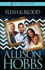 Flesh and Blood : A Novel by Allison Hobbs