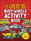 Peter Bently-Great Big Busy Wheels Activity Book BOOK NEUF