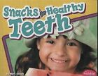 Snacks for Healthy Teeth, Paperback by Schuh, Mari C., Brand New, Free shippi...