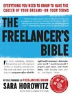 The Freelancer's Bible: Everything You Need  by Sciarra Poynter, Toni 076116488X