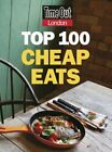 Time Out Top 100 Cheap Eats in London (Time Out Cheap Eat by Time Out 1846702135