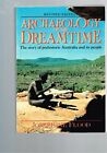 Archaeology of the Dreamtime by Flood, Josephine 0207184488 FREE Shipping