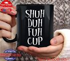 Shuh Duh Fuh Cup Coworker Gift Funny Mug Gift for Mom