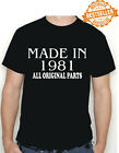 Made In 1981 BIRTHDAY T-shirt / Tee / All Original Parts / Xmas / Party / S-XXL