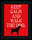 Keep Calm And Walk The Dog by Ginger Oliphant Inspirational Sign 11x14 Framed
