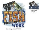 FISHING T-SHIRT, BORN TO FISH, FORCED TO WORK, New T-Shirt S-3XL