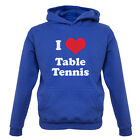 I Love Table Tennis - Kids / Childrens Hoodie - 7 Colours XS-XXL - Ping Pong