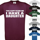 YOU CANT SCARE ME - I HAVE A DAUGHTER MENS T SHIRT FUNNY GIFT XMAS BIRTHDAY DAD