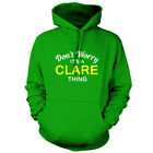 Don't Worry It's a CLARE Thing! - Unisex Hoodie / Hooded Top - S-XXL