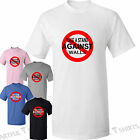 Take a Stand Against Walls Funny T-Shirt Brand New boys girls T-Shirts Gifts