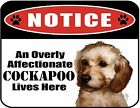 An Overly Affectionate Cockapoo Lives Here 9 x 11.5 Laminated Sign