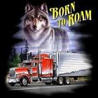 Trucker Tshirt Born To Roam Wolf Wildlife 18 Wheel Driver Eagle Road Semi Eagle