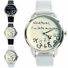Whatever I'm Late Anyway Funny Fashion Comment Women Men Wrist Watches