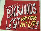 "BLAKE SHELTON "" BACKWOODS LEGIT DONT TAKE NO LIP !"" T-SHIRT  RED WITH WRITING"