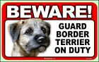 Beware Guard Border Terrier on Duty Dog Sign