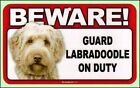 "Beware Guard Labradoodle on Duty 8"" x  4.75"" Dog Sign"