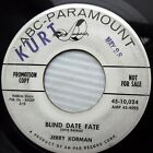 JERRY KORMAN r&b mover 45 promo BLIND DATE FATE HURRY BACK abc paramount e7929