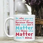Coffee Mug - Positive Quote - Be Who you are and say how you feel, Dr. Seuss