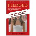 Pledged: The Secret Life of Sororities by Robbins, Alexandra Paperback
