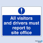 All Visitors And Drivers Must Report To Site Office Safety Sign (large)