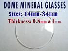 Professional  WATCH GLASS DOMED CRYSTAL FACE LENS 0.8mm - 1mm thick, Ø14-29mm