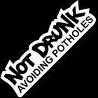 Not Drunk Avoiding Potholes Vinyl Decal Sticker Car Window Wall Diecut Truck