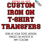 CUSTOM IRON ON T-SHIRT TRANSFERS TOP QUALITY PRINTS WITH TEXTS, PHOTOS & DESIGNS