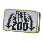 Buckle Rage Adult Mens Free Petting Zoo Insinuating Humor Rounded Belt Buckle