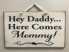 Hey Daddy Here comes Mommy sign Wedding decor ring bearer ceremony carry aisle