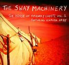 The House of Friendly Ghosts, Vol. I * by The Sway Machinery