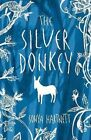 The Silver Donkey by Sonya Hartnett.