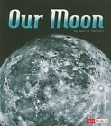 Our Moon (Solar System and Beyond) by Joanne Mattern.