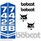 Bobcat 742 B 742B DECALS Stickers Skid Steer loader New Repro decal Kit