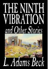 The Ninth Vibration and Other Stories by L. Adams Beck.