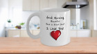 Good Morning Beautiful - I Love You Coffee Mug; Valentine - Anniversary