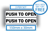 Push To Open Door Window Stickers Vinyl Warning 150mm x 30mm Sign White Safety