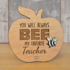 You Will Always Bee My Favourite Teacher Cute Personalised Teacher Plaque Gift