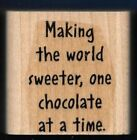 CHOCOLATE CANDY Words Sweeter World Dessert Stampin' Up! 2003 wood RUBBER STAMP