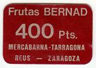 # ☆ SPAIN ☆ OLD TOKEN • FRUTAS BERNAD • 400 PTS. ☆ MERCABARNA • BARCELONA ☆C2774