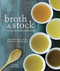 Broth and Stock from the Nourished Kitchen: Wholesome Master Recipes for Bone,